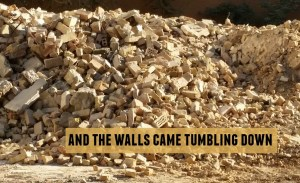 walls-came-tumbling-down