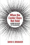 When the Center Does not Hold, by David Brubaker