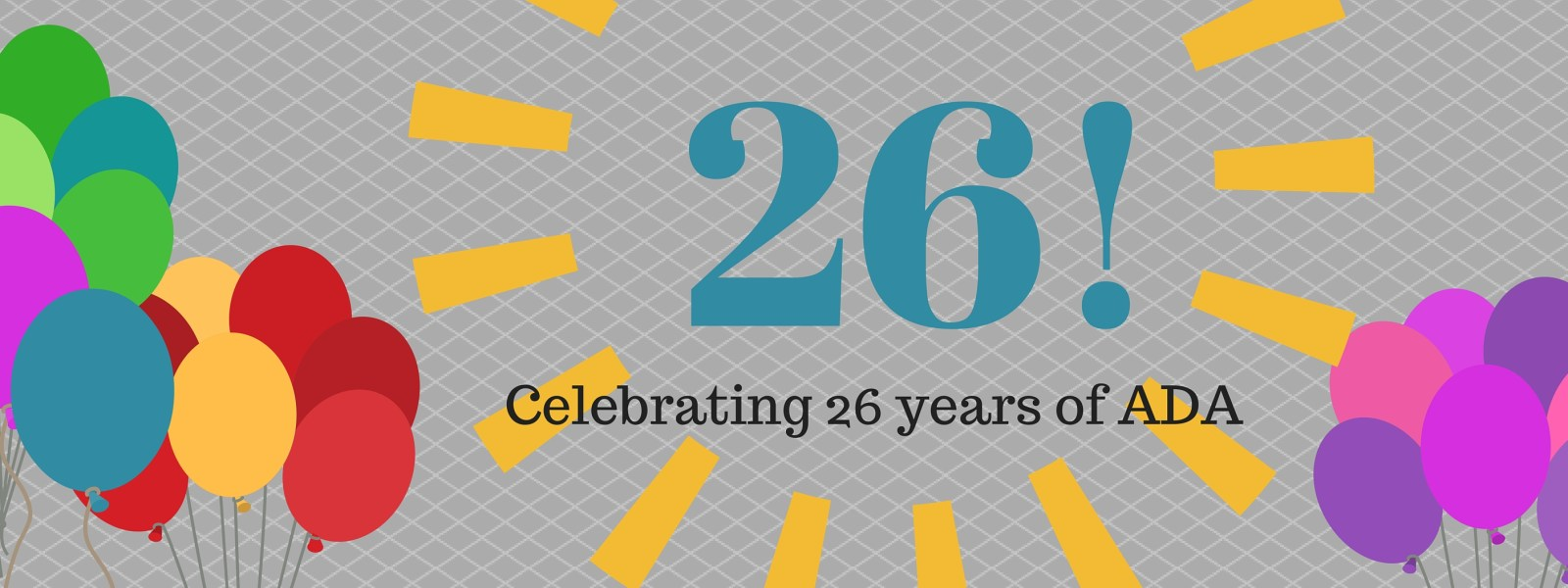 Celebrating 26 years of the Americans with Disabilities Act