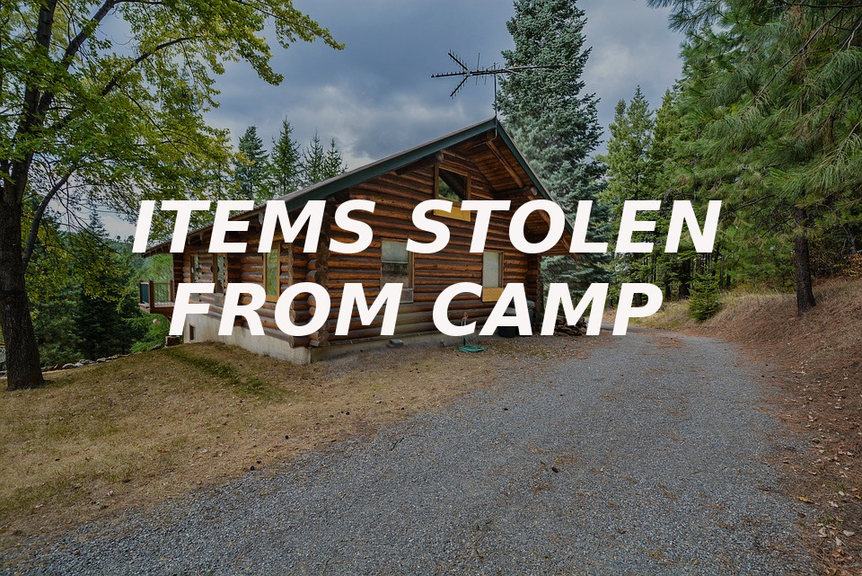 items stolen from camp