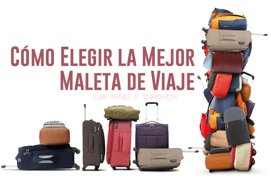 como elegir la mejor maleta