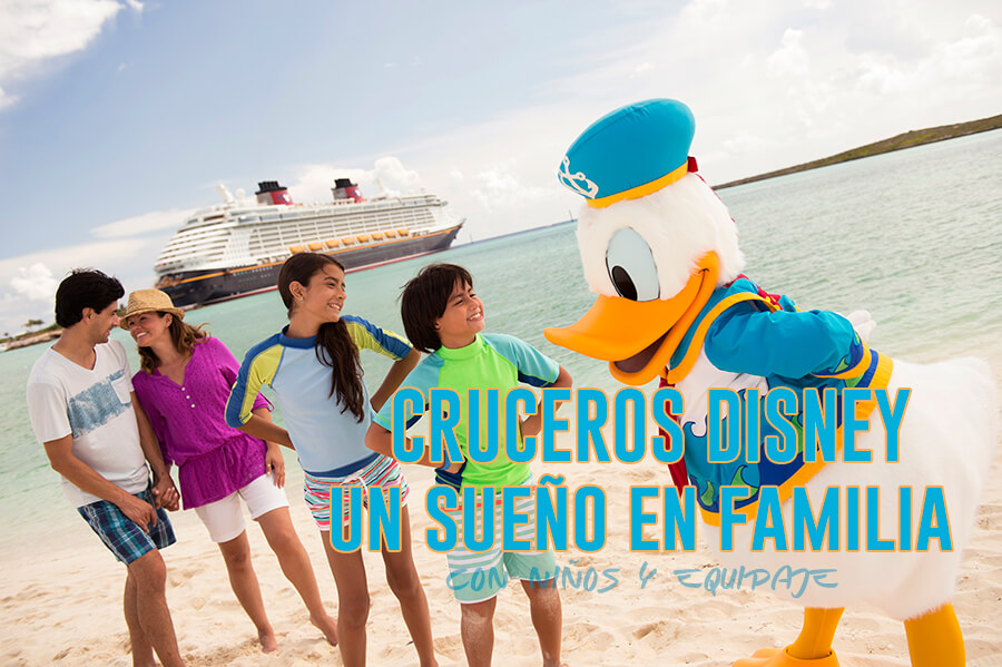 Cruceros Disney - Un sueño en familia