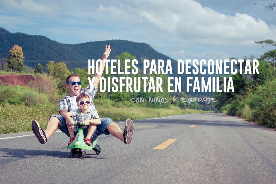 hoteles para desconectar en familia