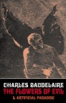 Charles Baudelaire - The Flowers of Evil & Artificial Paradise