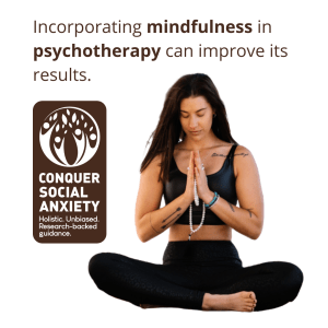 Mindfulness is becoming more commonplace in modern psychotherapies and has been shown to potentially improve its results.
