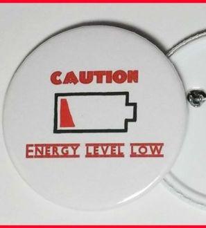 Caution Energy Level Low Novelty Spoonie Badge