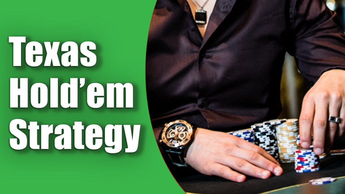 Best Strategy To Win Texas Holdem