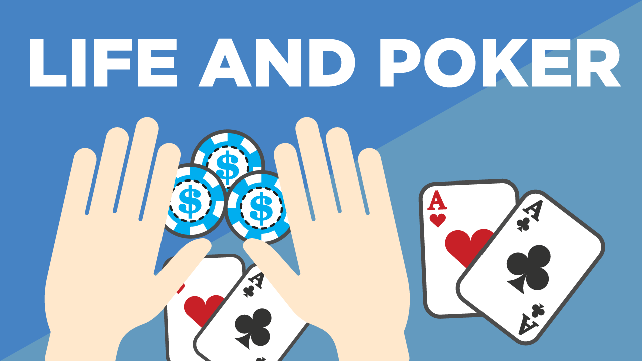 What Life and Poker Have in Common