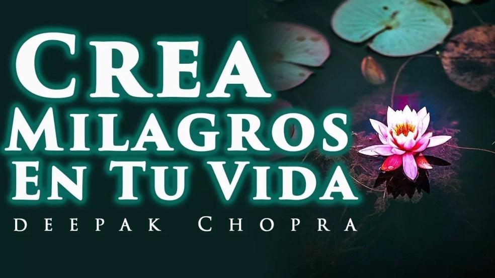 REPITE ESTAS PALABRAS Y CREA MILAGROS EN TU VIDA - Deepak Chopra