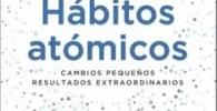 Reseña del libro Hábitos Atómicos de James Clear