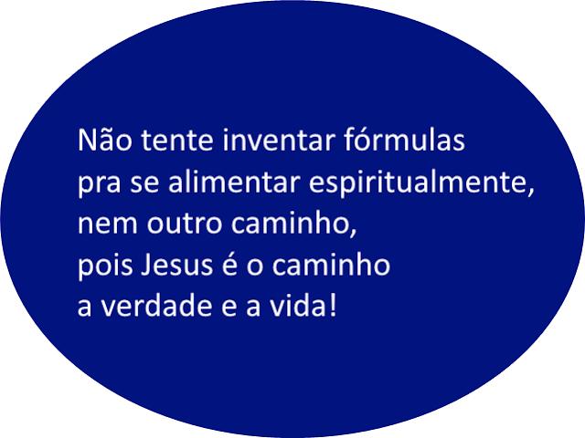 JesusC3A9ocaminho - Não deixe perecer de fome a sua vida espiritual