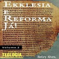 Ekklesia e Reforma Já - Conselheiro Cristao