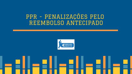 PPR - Penalizações pelo reembolso antecipado