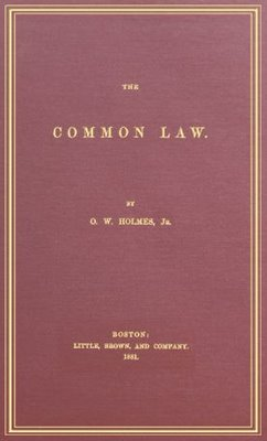 The Common Law - textbook by Oliver Wendell Holmes