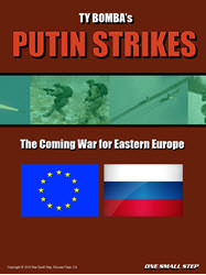 Putin Strikes: The Coming War for Eastern Europe (new from One Small Step)