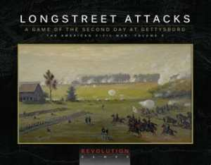 Longstreet Attacks: The Second Day at Gettysburg (new from Revolution Games)