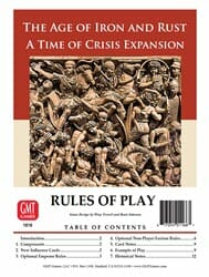 The Age of Iron and Rust: A Time of Crisis Expansion (new from GMT Games)