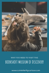 Why you need to visit the Boonshoft Museum of Discovery