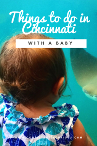 Things To Do With A Baby In Cincinnati