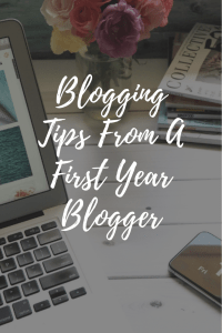 Blogging Tips From A First Year Blogger