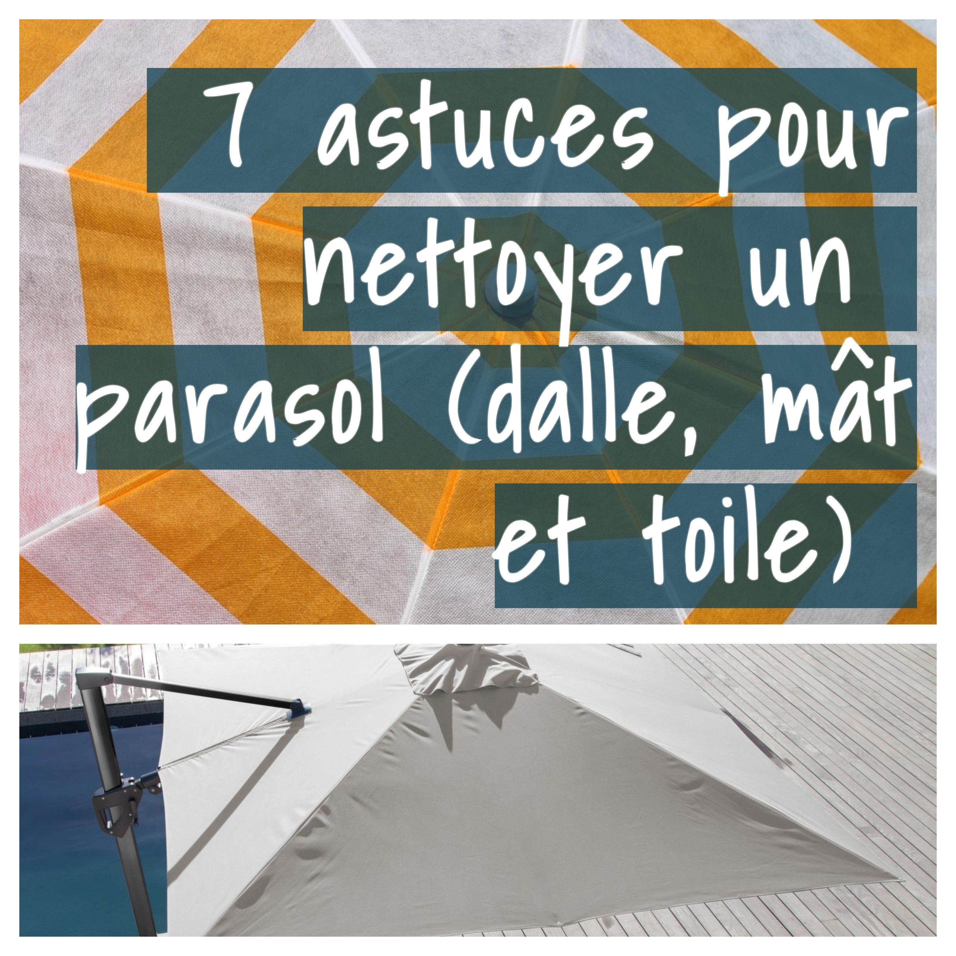 Comment Nettoyer Le Marbre Exterieur 7 astuces pour nettoyer un parasol ( dalle, mât et toile)