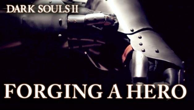 Dark Souls II - Forging a Hero Teaser