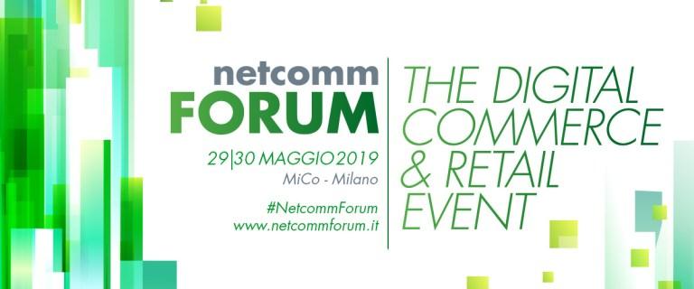 In arrivo la 14^ Edizione del Netcomm Forum: le adesioni crescono del 35% rispetto al 2018