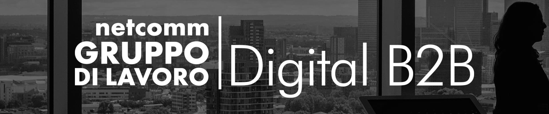Gruppo di Lavoro | Digital B2B - 16 Settembre 2019