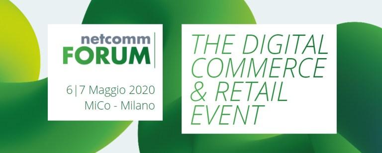 La 15^ edizione di Netcomm FORUM si terrà il 12 e 13 maggio 2021