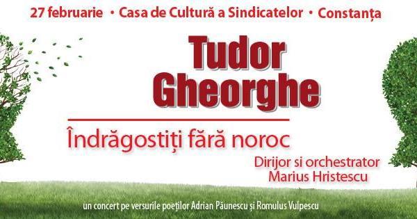 Îndrăgostiţi fără noroc - Concert Tudor Gheorghe la Casa de Cultura Constanta