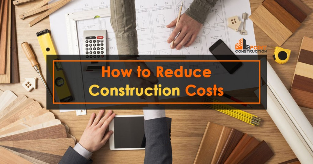 How to Reduce Construction Costs