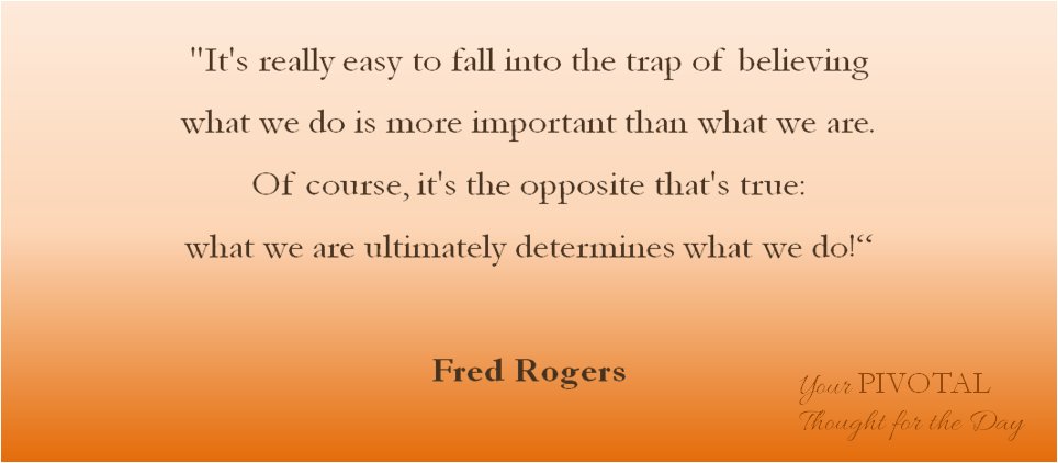 Inspirational Quote From Fred Rogers Pivotal