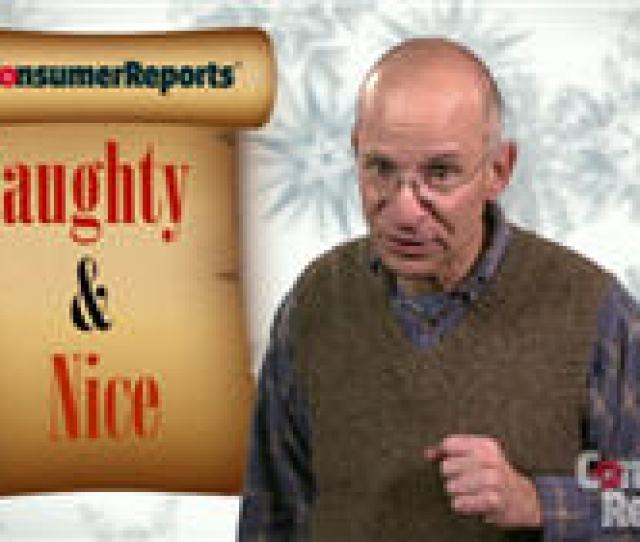 Consumer Reports Today Unveiled Its  Naughty Nice Holiday List First Introduced In  As Part Of A Public Education Campaign The Naughty Nice