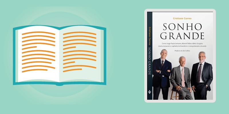 sonho grande min - Livros: Cinco sugestões de leitura que todo contador deve fazer