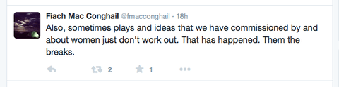Abbey's Artistic Director (Fiach McCongail) response when challenged about the lack of women in the theatre's programme.