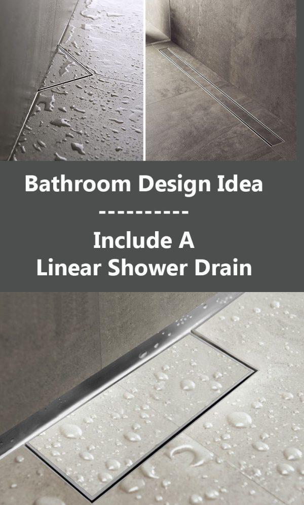 Bathroom Design Idea - Include Linear Shower Drain