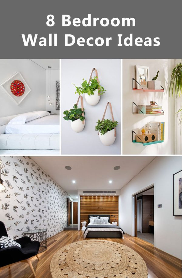 8 Bedroom Wall Decor Ideas Liven Boring Walls