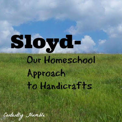 Sloyd Our Homeschool Approach to Handicrafts