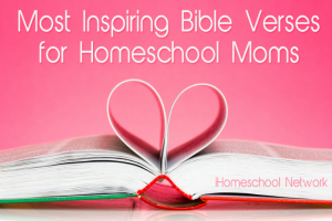 Most Inspiring Bible Verses for Homeschool Moms