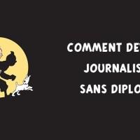 Comment devenir journaliste sans diplôme