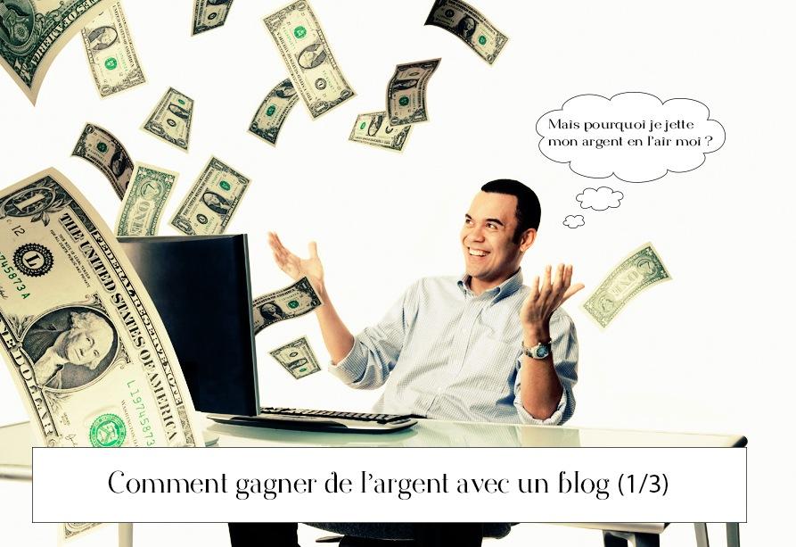 Comment gagner de l'argent avec un blog (1/3)