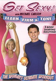 Get Sexy! Learn, Firm and Tone with Michael Carson