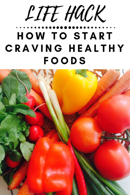 How to start craving healthy foods