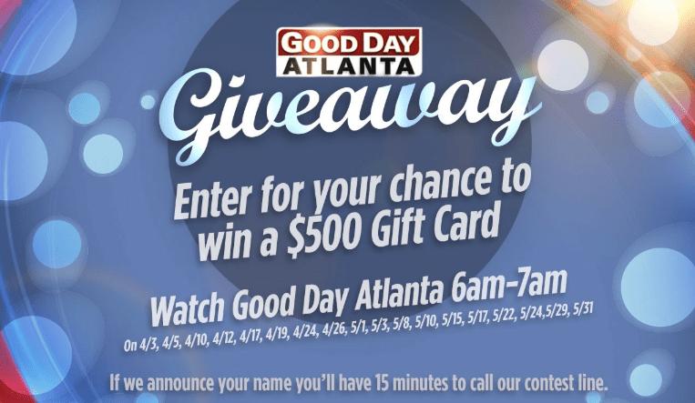 Fox5atlanta Good Day Atlanta Giveaway May 2018 - Win $500 Gift Card
