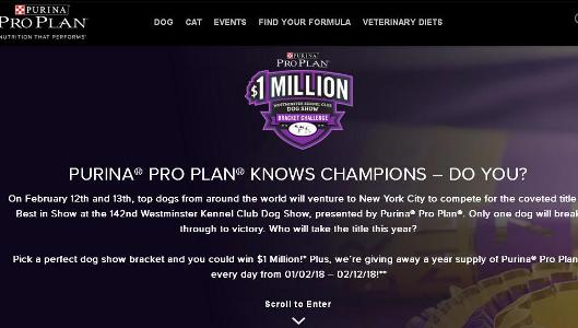Purina Pro Plan Kennel Club Dog Show Bracket Challenge – Stand Chance to Win Purina Pro Plan Brand Dog or Cat Food, A $1,000,000 Check