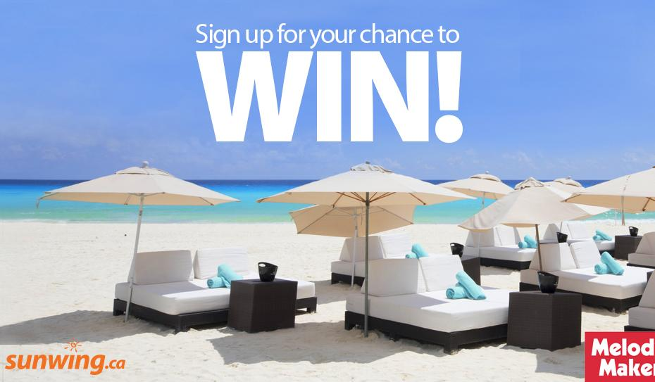Sunwing Melody Maker Contest – Stand Chance to Win A Vacation to Cancun, Mexico