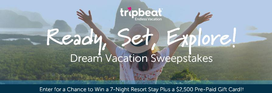 Tripbeat · Ready, Set, Explore! Dream Vacation Sweepstakes- Grab A Chance to Win a 7-Night Resort Stay For Two Plus a $2,500 Pre-Paid Gift Card