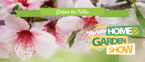 Wane.com Contest – Chance To Win Tickets To The Fort Wayne Home & Garden Show
