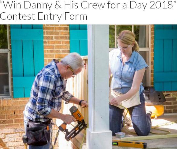 Today's Homeowner Danny & His Crew for a Day Contest – Stand Chance to Win Up to $1000 in Materials & Labor