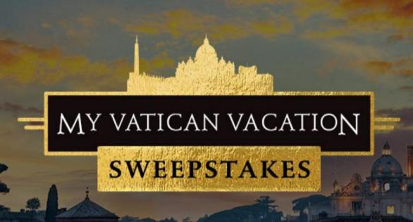 My Vatican Vacation Sweepstakes - Chance to Win a Round Trip, 5 Night Accommodation, $500 Gift card